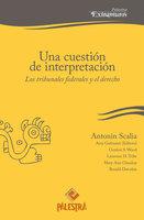 Una cuestión de interpretación - Antonin Scalia