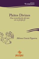 Pleitos divinos - Alfonso Gracía Figueroa