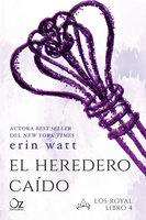 El heredero caído - Erin Watt