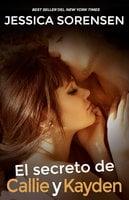 El secreto de Callie y Kayden (La coincidencia 2) - Jessica Sorensen