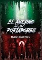 El Averno de los Portadores - Francisco Illán Sepúlveda