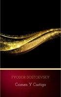 Crimen y castigo - Fyodor Dostoevsky