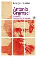 Antonio Gramsci - Diego Fusaro
