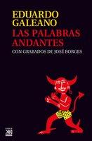 Las palabras andantes - Eduardo Galeano