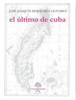 El último de Cuba - José Joaquín Bermúdez Olivares