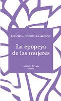 La epopeya de las mujeres - Graciela Rodríguez Alonso