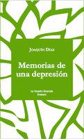 Memorias de una depresión - Joaquín Díaz