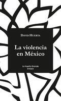 La violencia en México - David Huerta