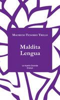 Maldita Lengua - Mauricio Tenorio Trillo