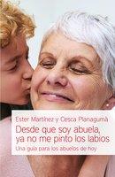 Desde que soy abuela, ya no me pinto los labios - Esther Martínez, Cesca Planagumà