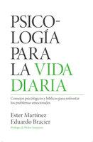Psicología para la vida diaria - Ester Martinez, Eduardo Bracier