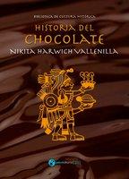 Historia del chocolate - Nikita Harwich Vallenilla