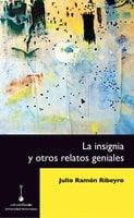 La insignia y otros relatos geniales - Julio Ramón Ribeyro