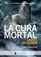 La cura mortal - James Dashner