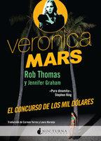 Veronica Mars: El concurso de los mil dólares - Jennifer Graham, Thomas Rob