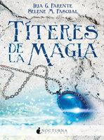 Títeres de la magia - Iria G. Parente, Selene M. Pascual
