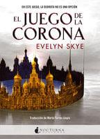 El Juego de la Corona - Evelyn Skye