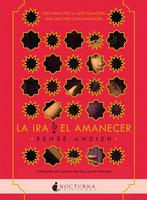 La ira y el amanecer - Renée Ahdieh