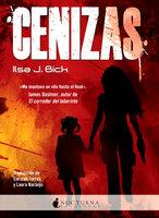 Cenizas - Ilsa J. Bick