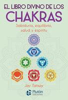 El libro divino de los Chakras - Jay Tatsay