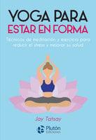 Yoga para estar en forma - Jay Tatsay