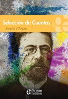 Selección de cuentos de Antón Chéjov - Antón Chéjov