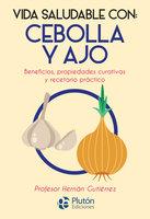 Cebolla y ajo - Hernán Gutiérrez
