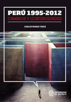 Perú 1995-2012: cambios y continuidades - Carlos Trece Parodi