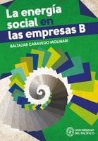La energía social en las empresas B - Baltazar Caravedo Molinar