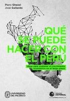 Qué se puede hacer con el Perú - Piero Ghezzi, José Gallardo