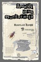 Apuntes de un escritor malo - Mauricio Bares