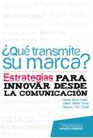 ¿Qué transmite su marca? Estrategias para innovar desde la comunicación - Mireya Barón, Juliana Villalba, Mauricio Toro