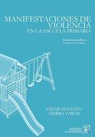 Manifestaciones de violencia en la escuela primaria - César Augusto Sierra Varón