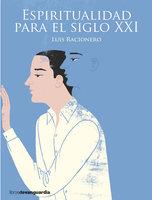 Espiritualidad para el siglo XXI - Luis Racionero