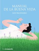 Manual de la buena vida - Luis Racionero