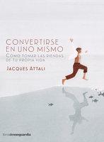 Convertirse en uno mismo - Jacques Attali