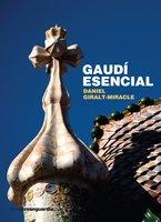 Gaudí esencial - Daniel Giralt-Miracle