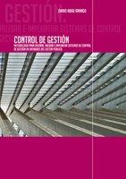 Control de Gestión. Metodología para diseñar, validar e implantar sistemas de Control de Gestión en entidades del sector público - Darío Abad Arango