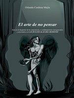 El arte de no pensar - Orlando Cardona Mejía
