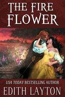 The Fire Flower - Edith Layton