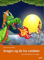 Dragen og de tre soldater - FLemming Lundahl