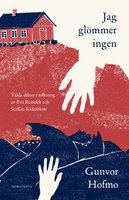 Jag glömmer ingen : Valda dikter - Gunvor Hofmo