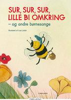 Sur, sur, sur, lille bi omkring - og andre børnesange - Lea Letén