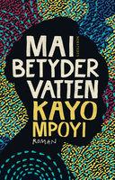 Mai betyder vatten - Kayo Mpoyi