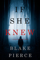 If She Knew - Blake Pierce