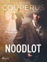 Noodlot - Louis Couperus