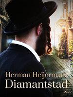 Diamantstad - Herman Heijermans