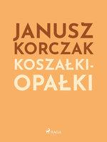 Koszałki-opałki - Janusz Korczak