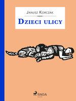 Dzieci ulicy - Janusz Korczak