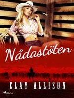 Nådastöten - Clay Allison,William Marvin Jr